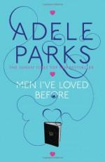 Men I've Loved Before - Adele Parks