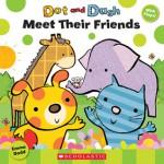 Dot and Dash Meet Their Friends - Emma Dodd, Scholastic Inc.