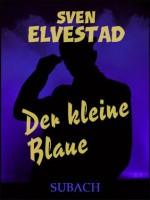Der kleine Blaue - Sven Elvestad, Eckhard Henkel, Marie Franzos