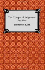 The Critique of Aesthetic Judgement (Critique of Judgement 1) - Immanuel Kant, James Creed Meredith