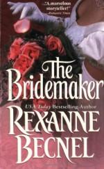 The Bridemaker - Rexanne Becnel