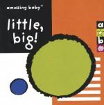 Amazing Baby: Little, Big! - Amanda Wood, Emma Dodd