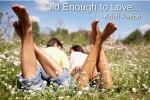 Old Enough to Love... - Kristi Pelton