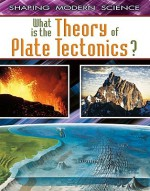 What Is the Theory of Plate Tectonics? (Shaping Modern Science) - Craig Saunders