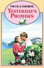 Yesterday's Promises - Nicola Thorne