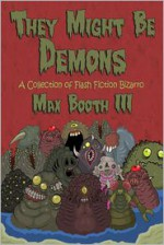 They Might Be Demons - Max Booth III