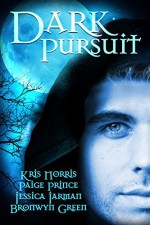 Dark Pursuit - Bronwyn Green, Jessica Jarman, Kris Norris, Paige Prince