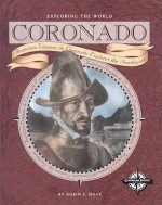 Coronado: Francisco Vasquez de Coronado Explores the Southwest - Robin S. Doak