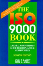 The ISO 9000 Book: A Global Competitor's Guide to Compliance and Certification - John T. Rabbitt