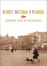 Cztery dni w styczniu - Jordi Sierra i Fabra