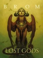 Lost Gods: A Novel - Brom