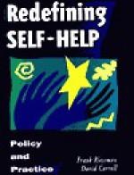 Redefining Self-Help: Policy and Practice (Jossey Bass/Aha Press Series) - Frank Riessman, David Carroll