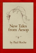 New Tales From Aesop (For Reading Aloud) - Paul Roche, Pandora Smith