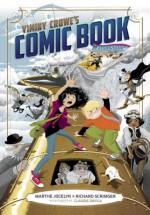 Viminy Crowe's Comic Book - Marthe Jocelyn, Richard Scrimger, Claudia Davila