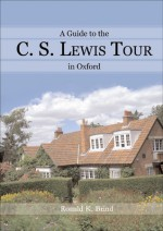 A Guide to the C.S. Lewis Tour in Oxford - Ronald K. Brind