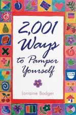 2,001 Ways to Pamper Yourself - Lorraine Bodger