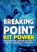 Breaking Point - Kit Power, Daniel Marc Chant, J R Park