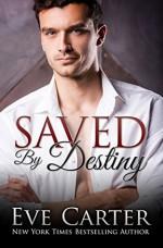 Saved By Destiny - Eve Carter