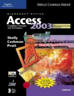 Microsoft Office Access 2003: Complete Concepts and Techniques, CourseCard Edition (Shelly Cashman) - Gary B. Shelly, Thomas J. Cashman, Philip J. Pratt