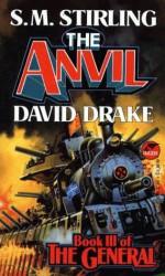 The Anvil - S.M. Stirling, David Drake
