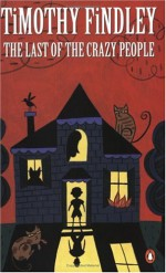 The Last Of The Crazy People - Timothy Findley