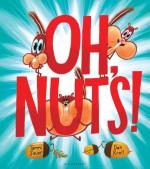 Oh, Nuts! - Tammi Sauer, Dan Krall