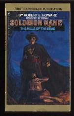 Solomon Kane: The Hills of the Dead (Solomon Kane #2) - Robert E. Howard, Ramsey Campbell, Tim Kirk