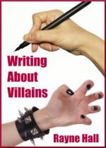 Writing About Villains - Rayne Hall