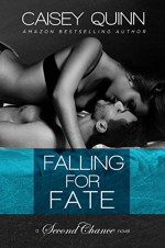 Falling for Fate (Second Chance Book 2) - Caisey Quinn