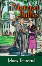 Mormon Bullies - Johnny Townsend