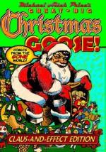 Michael Aitch Price's Great Big Christmas Goose! (Comics from the Gone World) - Michael Aitch Price, Merrill Blosser, Walt Kelly, Bob Powell, Oskar Lebeck, Frank King, Jas. Swinnerton, F.B. Opper
