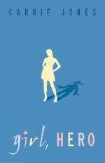 Girl, Hero - Carrie Jones