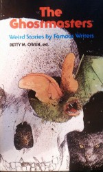 Ghostmasters: Weird Stories by Famous Writers - Betty M. Owen