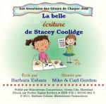 La belle ecriture de Stacey Coolidge (Les Aventures des Genies de Chaque Jour) (French Edition) - Barbara Esham, Ray Fowler, Mike Gordon