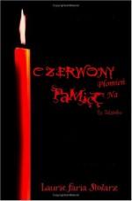 Czerwony płomień na pamięć - Laurie Faria Stolarz