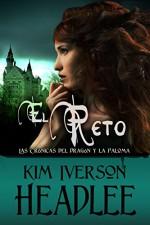El reto (Las Crónicas del Dragón y la Paloma) (Spanish Edition) - Kim Iverson Headlee