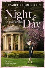 Night & Day: The past is a dangerous place. . . (A Vintage Mystery) - Elizabeth Edmondson