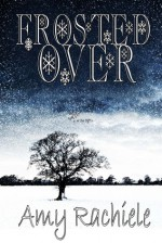 Frosted Over - Amy Rachiele