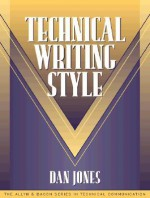 Technical Writing Style (Part of the Allyn & Bacon Series in Technical Communication) - Sam Dragga, Dan Jones