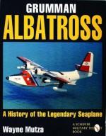Grumman Albatross: A History of the Legendary Seaplane (Schiffer military/aviation history) - Wayne Mutza