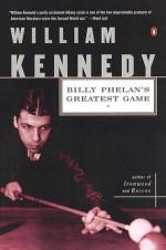 Billy Phelan's Greatest Game - William Kennedy