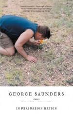 In Persuasion Nation - George Saunders