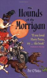 The Hounds of the Morrigan - Pat O'Shea