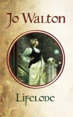 Lifelode - Jo Walton, Sharyn November