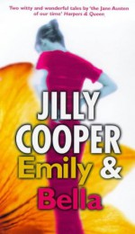 Emily and Bella - Jilly Cooper