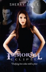 Immortal Eclipse - Sherry Soule