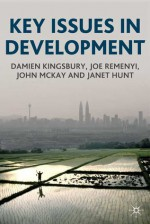 Key Issues in Development - Damien Kingsbury, John McKay, Janet Hunt, Joseph Remenyi
