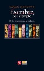 Escribir por ejemplo (Tezontle) (Spanish Edition) - Carlos Monsiváis