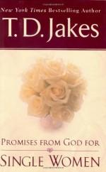 Promises From God For Single Women - T.D. Jakes