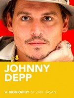 Johnny Depp: Biography of the Man, the Myth, and the Legend - Zaki Hasan